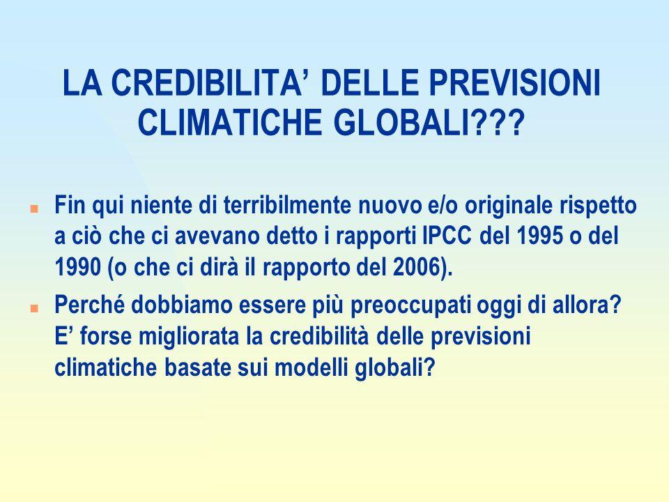 LA CREDIBILITA DELLE PREVISIONI CLIMATICHE GLOBALI??.