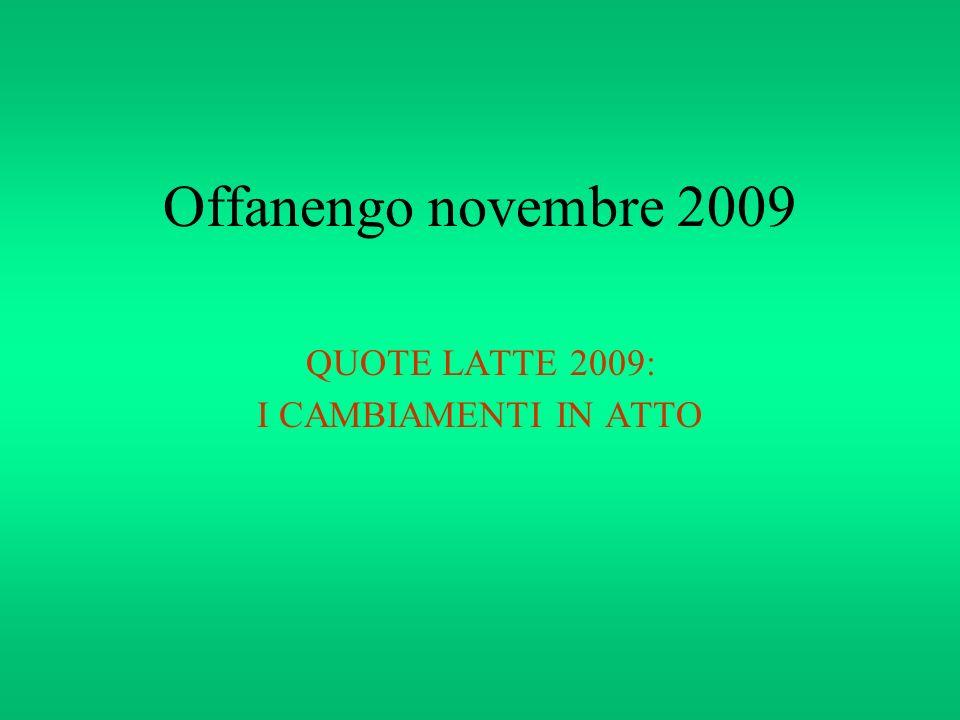 Offanengo novembre 2009 QUOTE LATTE 2009: I CAMBIAMENTI IN ATTO