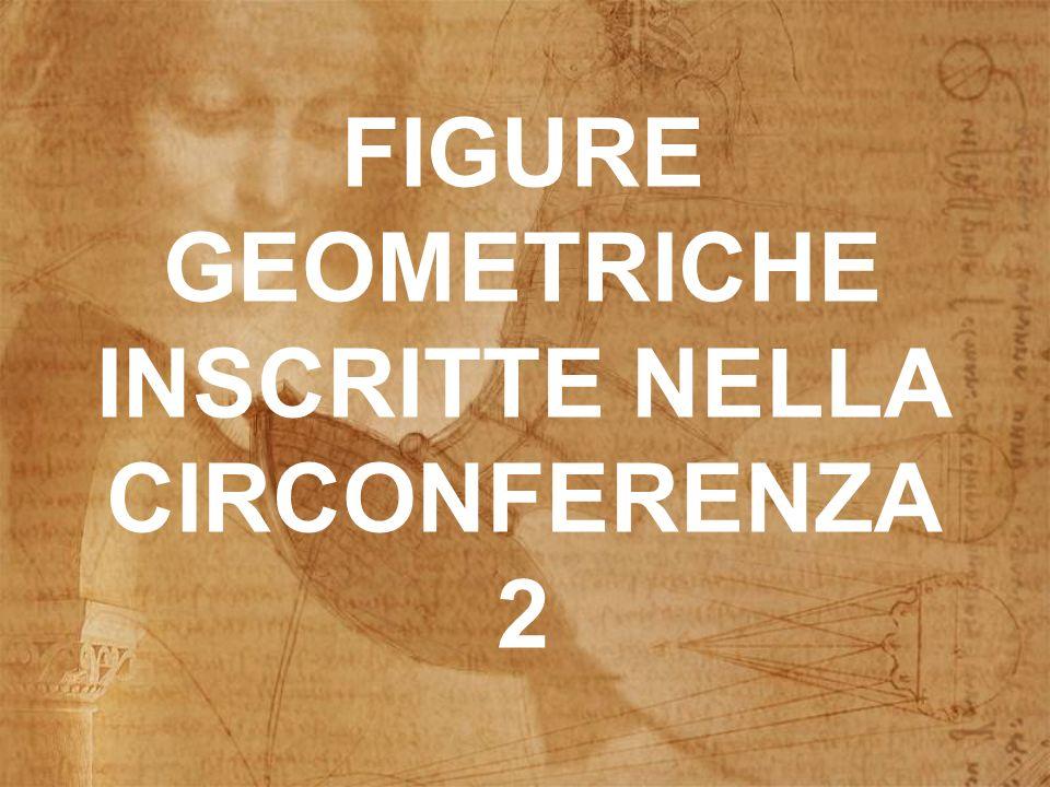 FIGURE GEOMETRICHE INSCRITTE NELLA CIRCONFERENZA 2