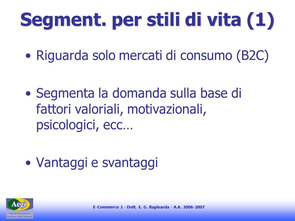 E-Commerce 1 - Dott. E. G. Rapisarda - A.A. 2006-2007 Segment.