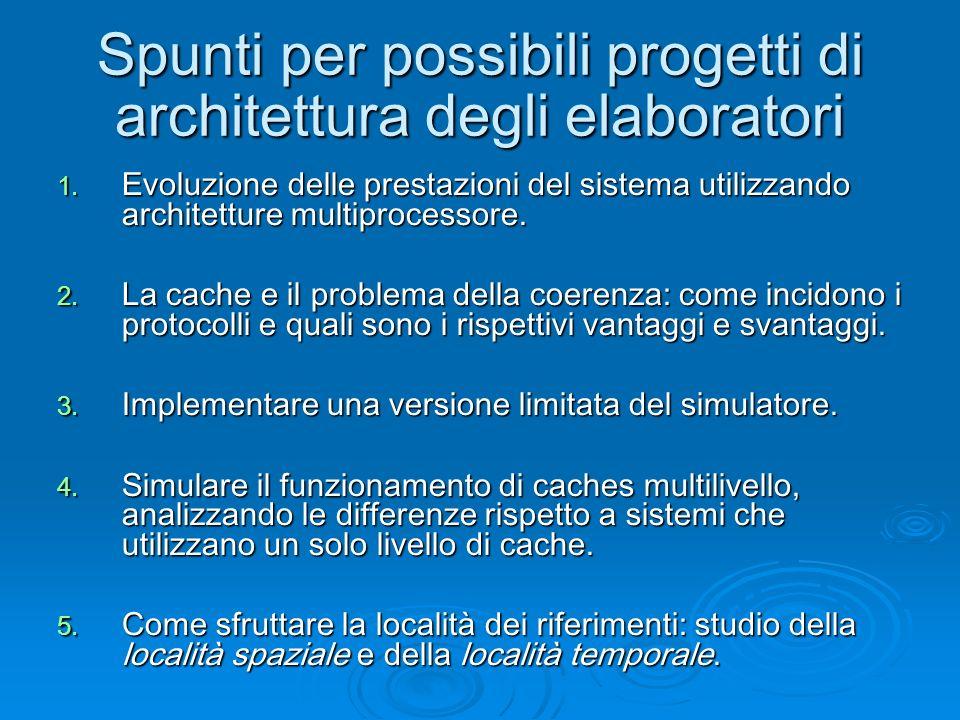 Spunti per possibili progetti di architettura degli elaboratori 1.