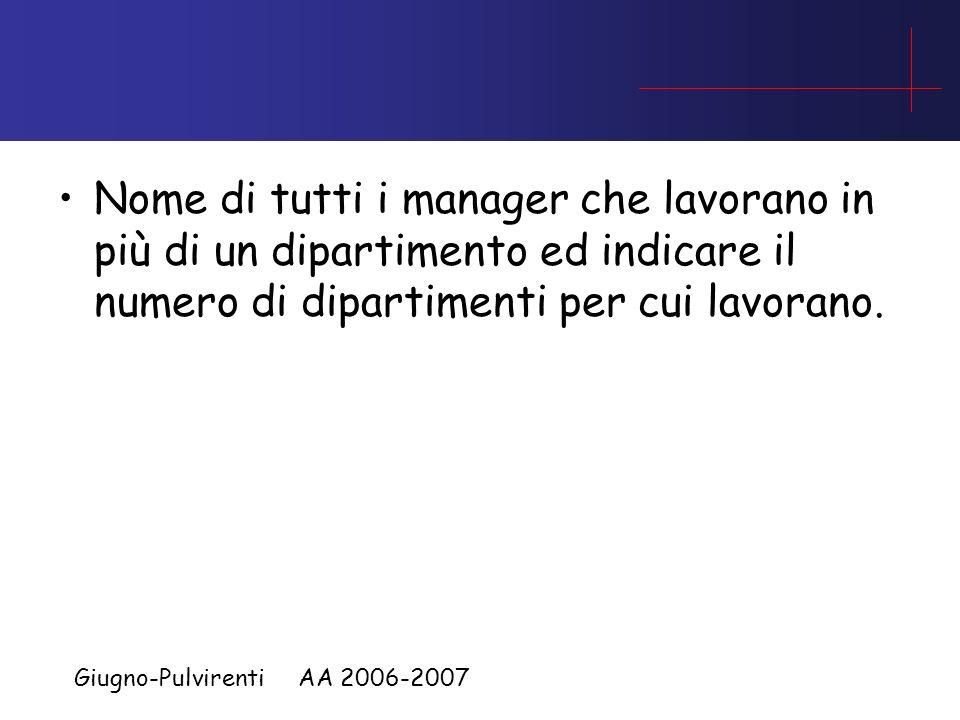 Giugno-Pulvirenti AA 2006-2007 Nome ed età di tutti gli impiegati che lavorano sia in Amministrazione che in Contabilità (Nota che possono lavorare an
