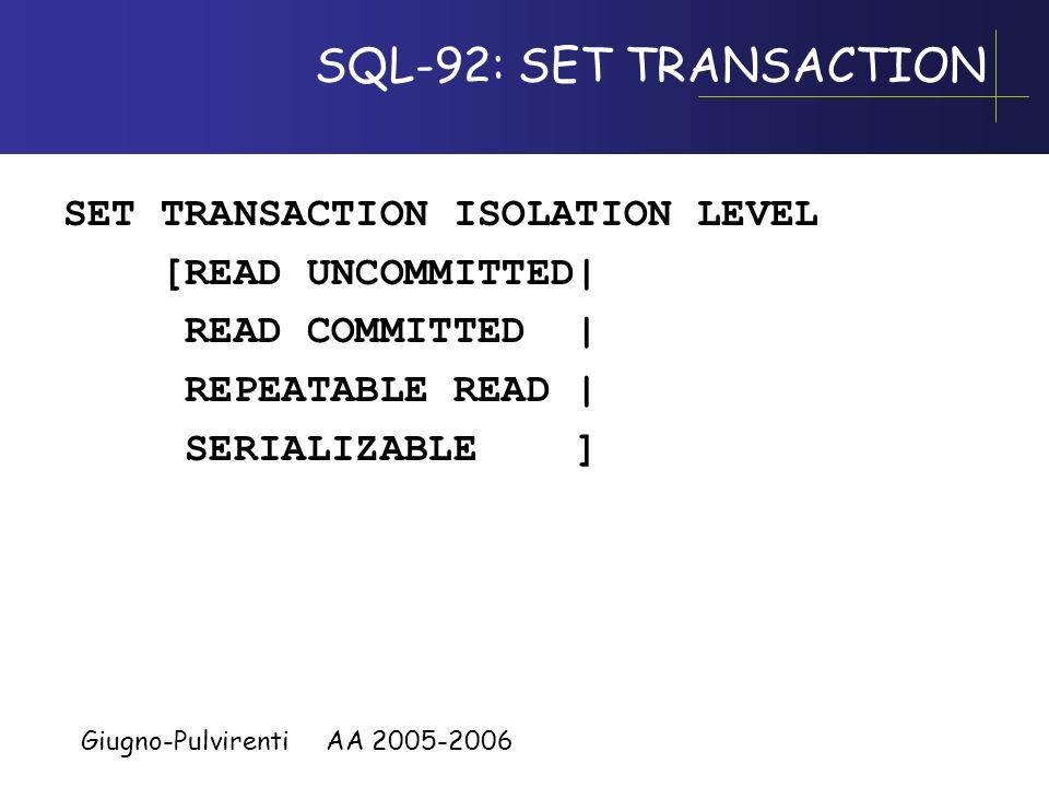 Giugno-Pulvirenti AA 2005-2006 Transazioni con livelli diversi di isolamento Con laumentare del numero di transazioni eseguite concorrentemente in mod