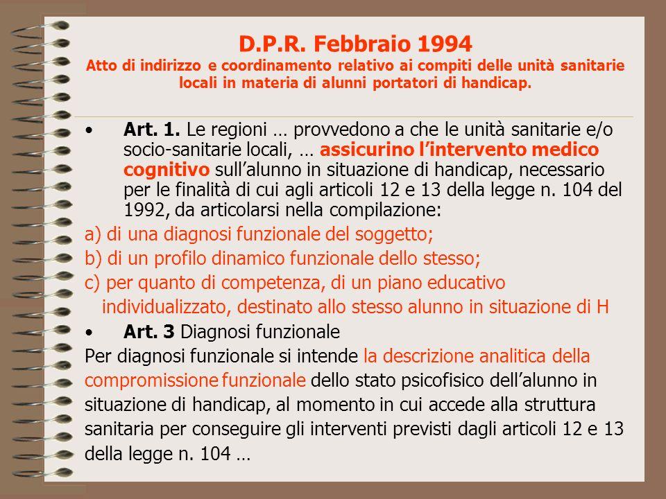 D.P.R. Febbraio 1994 Atto di indirizzo e coordinamento relativo ai compiti delle unità sanitarie locali in materia di alunni portatori di handicap. Ar
