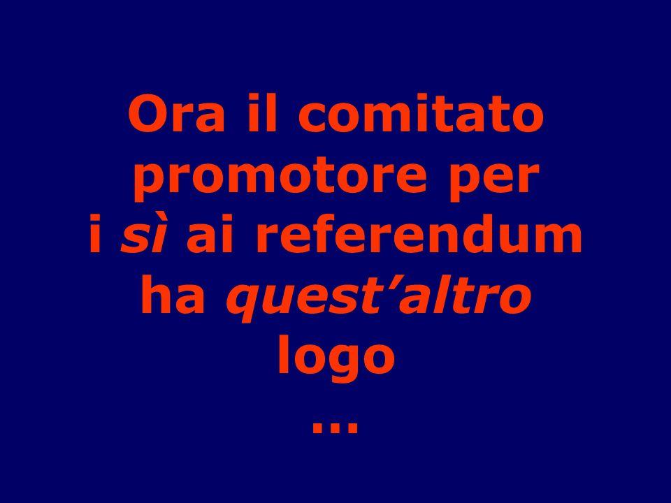 Ora il comitato promotore per i sì ai referendum ha questaltro logo …