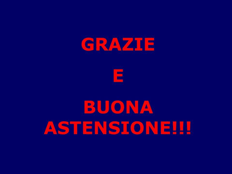 GRAZIE E BUONA ASTENSIONE!!!