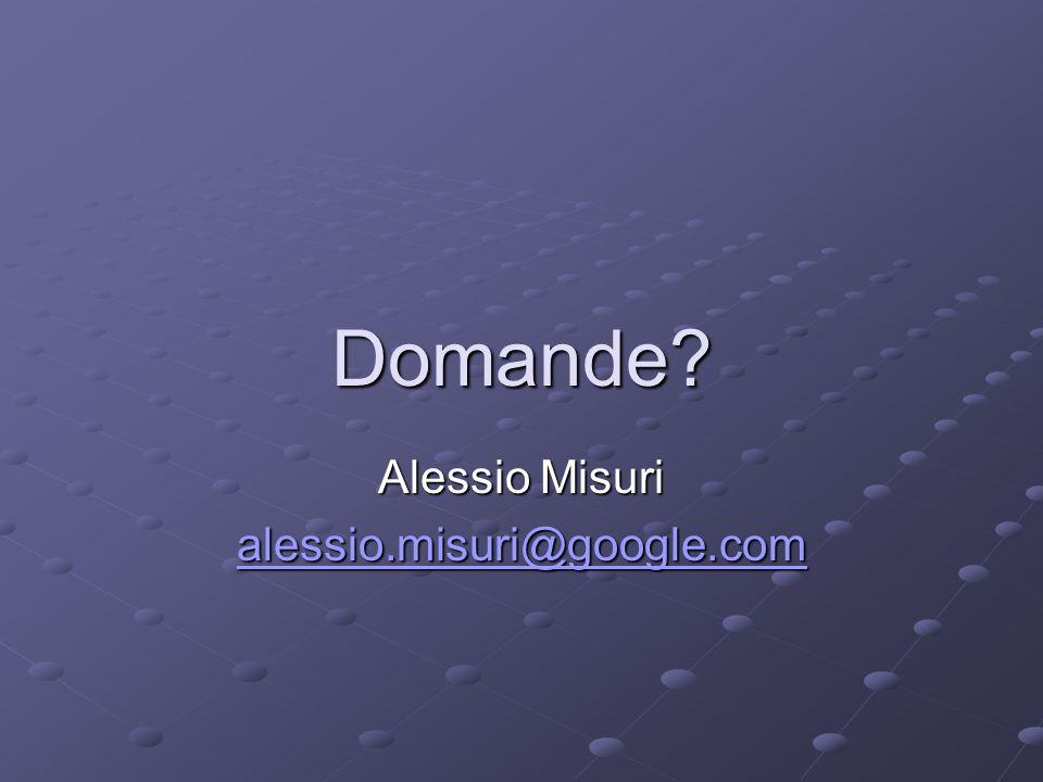 Domande Alessio Misuri alessio.misuri@google.com