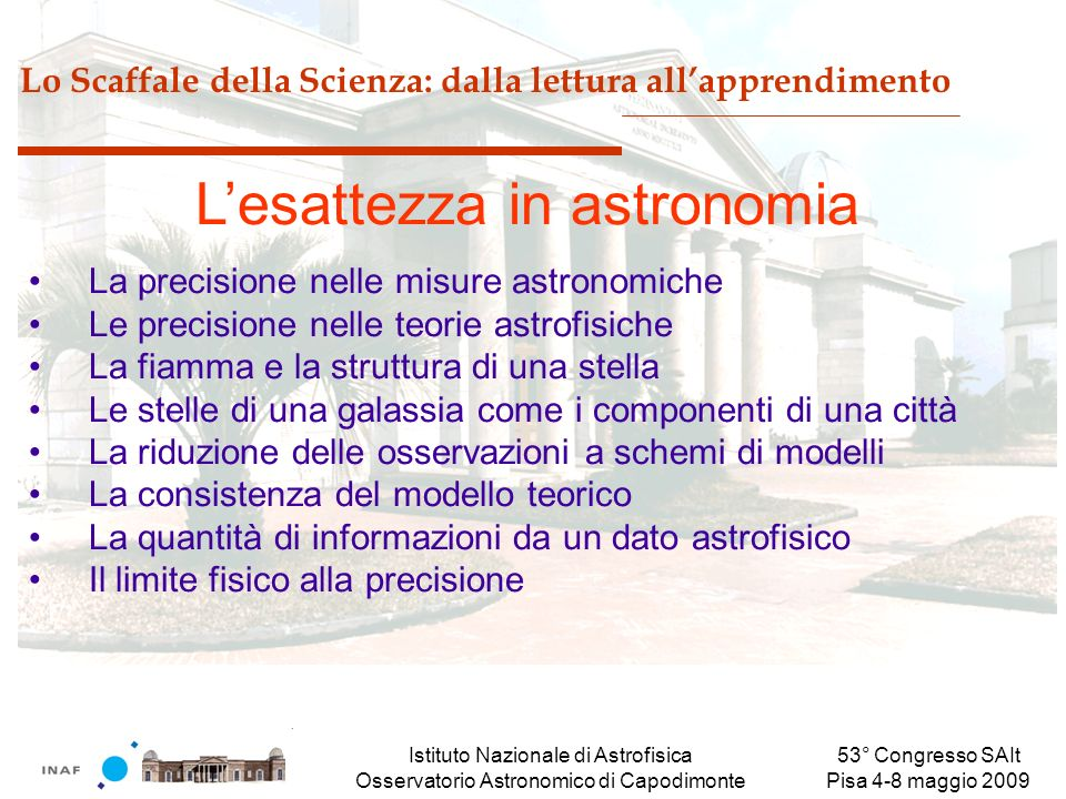 Istituto Nazionale di Astrofisica Osservatorio Astronomico di Capodimonte 53° Congresso SAIt Pisa 4-8 maggio 2009 Lo Scaffale della Scienza: dalla let
