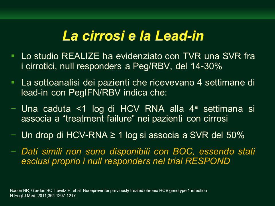 Lo studio REALIZE ha evidenziato con TVR una SVR fra i cirrotici, null responders a Peg/RBV, del 14-30% La sottoanalisi dei pazienti che ricevevano 4