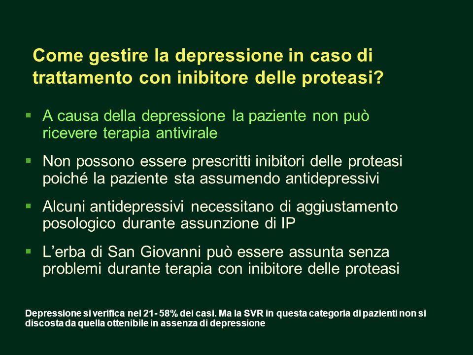 A causa della depressione la paziente non può ricevere terapia antivirale Non possono essere prescritti inibitori delle proteasi poiché la paziente st