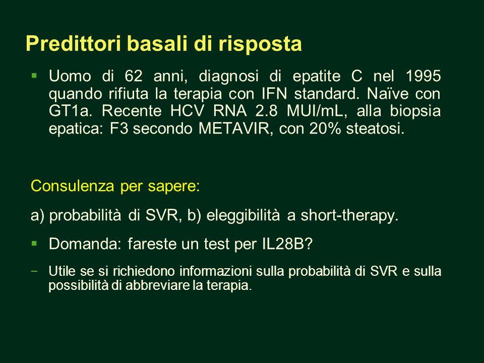 Uomo di 62 anni, diagnosi di epatite C nel 1995 quando rifiuta la terapia con IFN standard. Naïve con GT1a. Recente HCV RNA 2.8 MUI/mL, alla biopsia e