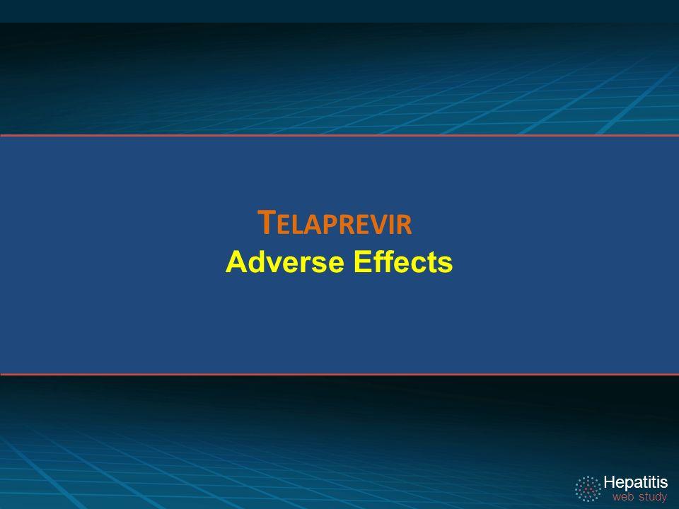 Hepatitis web study Adverse Effects T ELAPREVIR