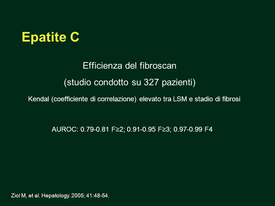 4 Epatite C: cut-off ottimali Cut-offF2 (8.7 KPa) F3 (9.6 KPa) F4 (14.5 KPa) Sensibilità0.550.84 Specificità0.840.850.94 PPV0.870.710.76 NPV0.510.930.96 Questi dati concordano con lo studio pilota condotto da Sandrin nel 2003 su 67 pazienti affetti da epatite C.