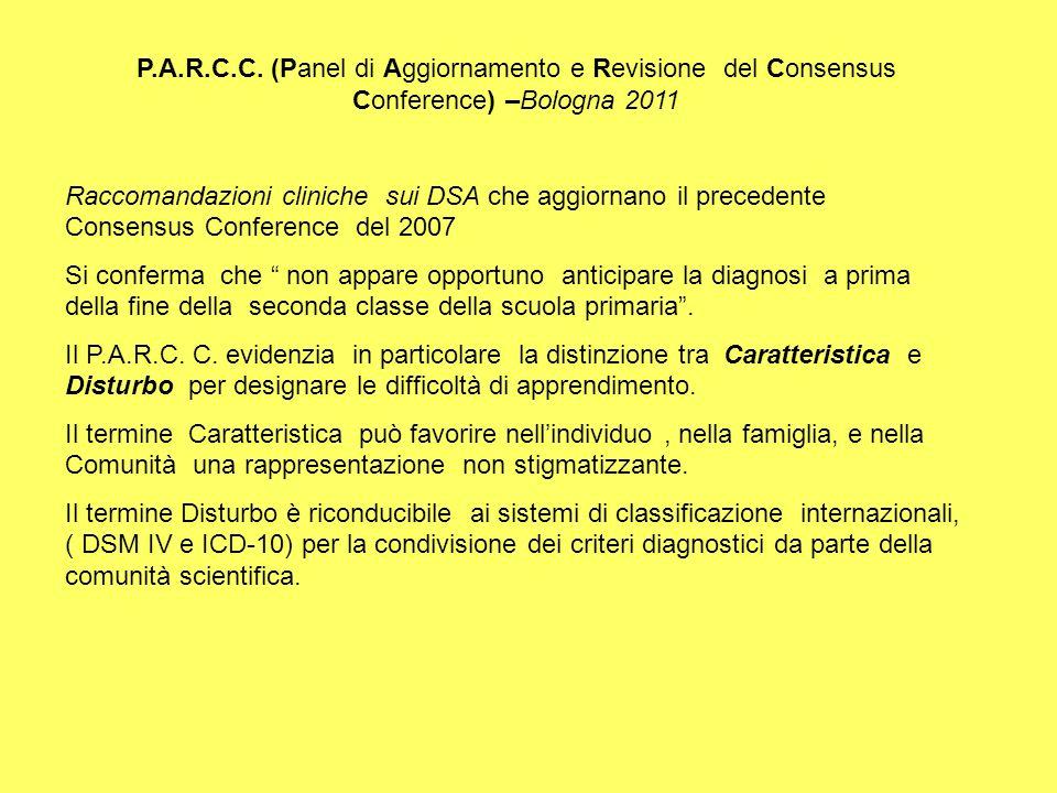 P.A.R.C.C. (Panel di Aggiornamento e Revisione del Consensus Conference) –Bologna 2011 Raccomandazioni cliniche sui DSA che aggiornano il precedente C