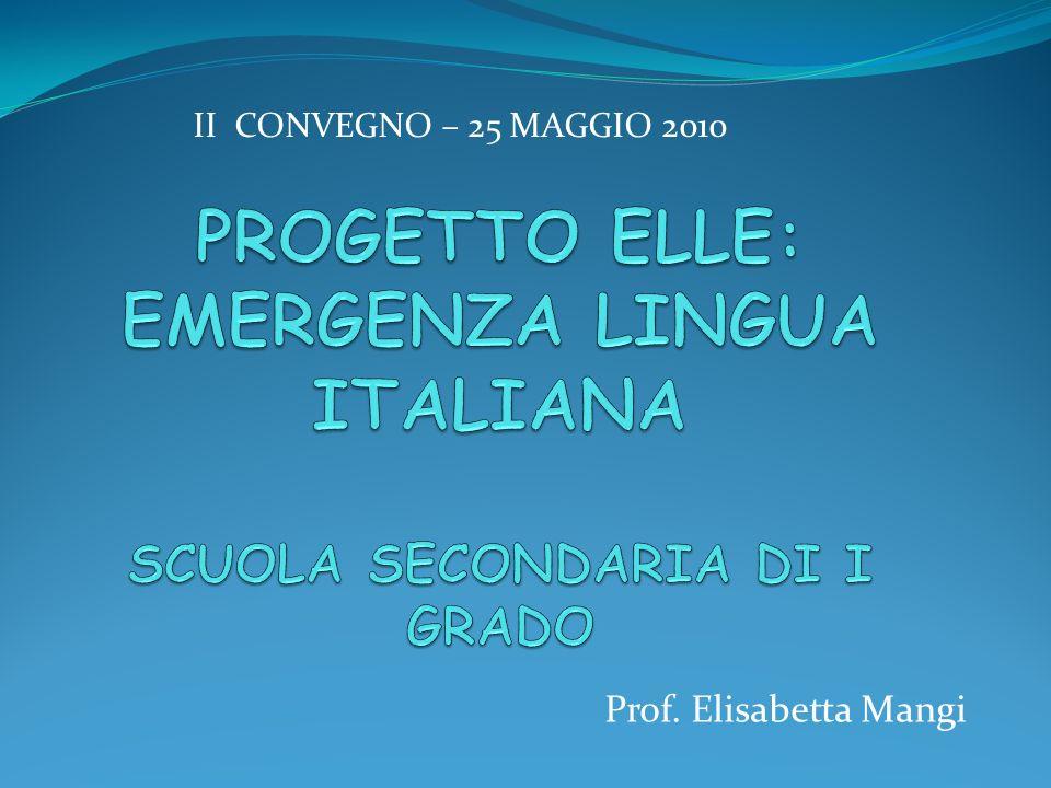 Prof. Elisabetta Mangi II CONVEGNO – 25 MAGGIO 2010