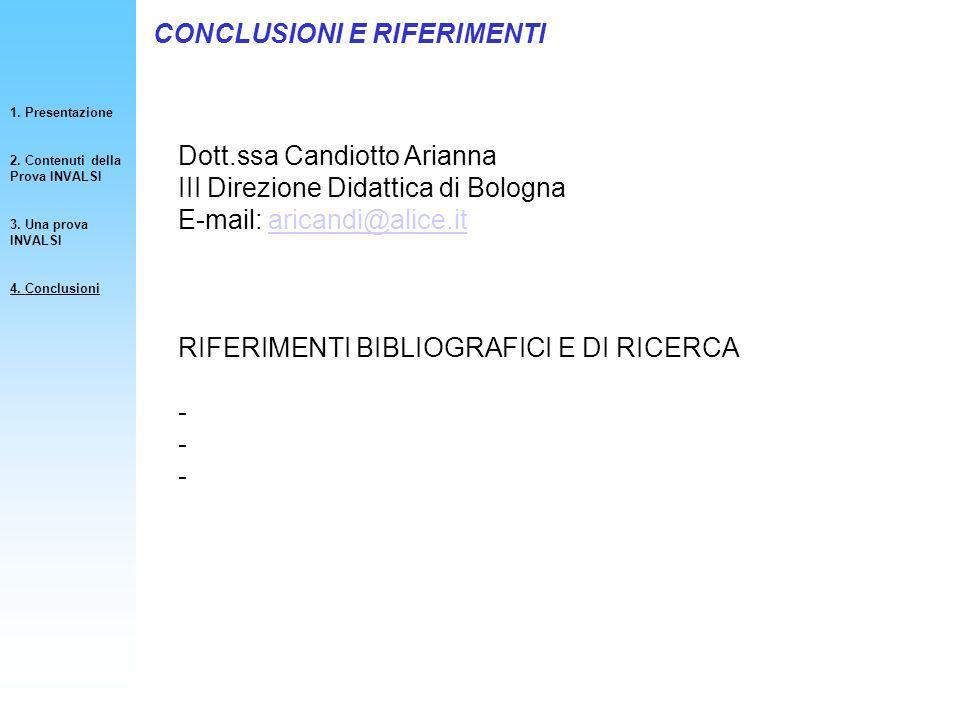 CONCLUSIONI E RIFERIMENTI Dott.ssa Candiotto Arianna III Direzione Didattica di Bologna E-mail: aricandi@alice.itaricandi@alice.it RIFERIMENTI BIBLIOG