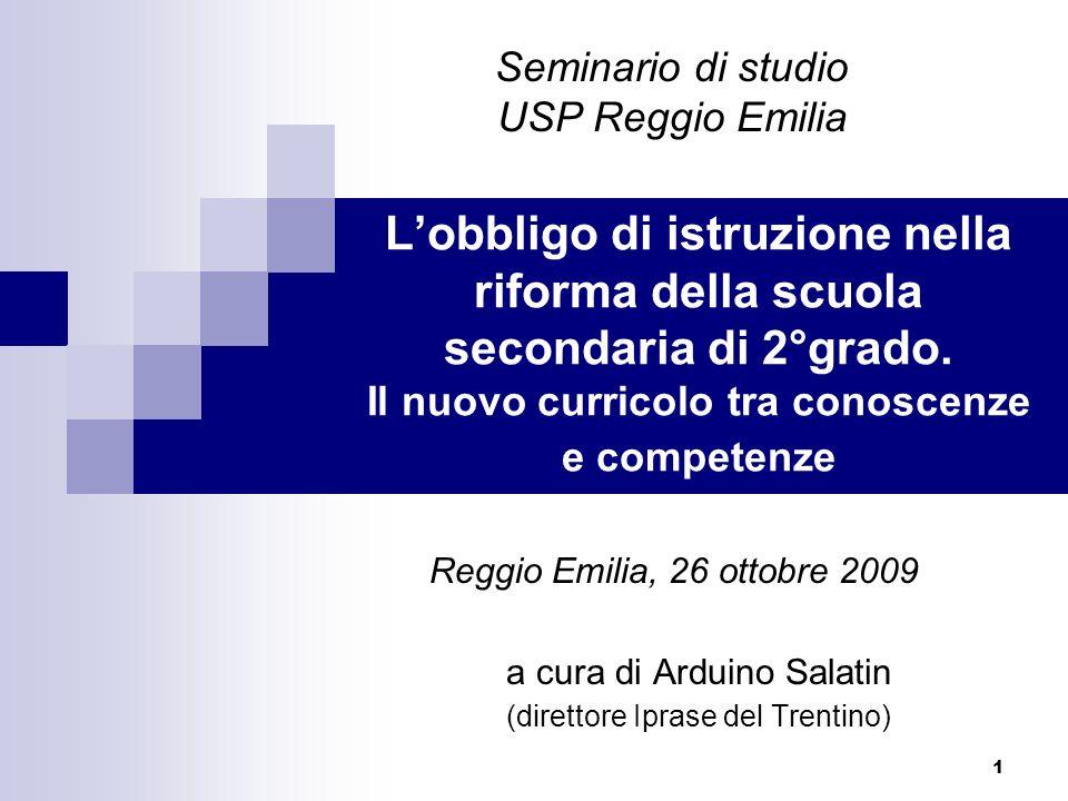 1 Lobbligo di istruzione nella riforma della scuola secondaria di 2°grado. Il nuovo curricolo tra conoscenze e competenze a cura di Arduino Salatin (d