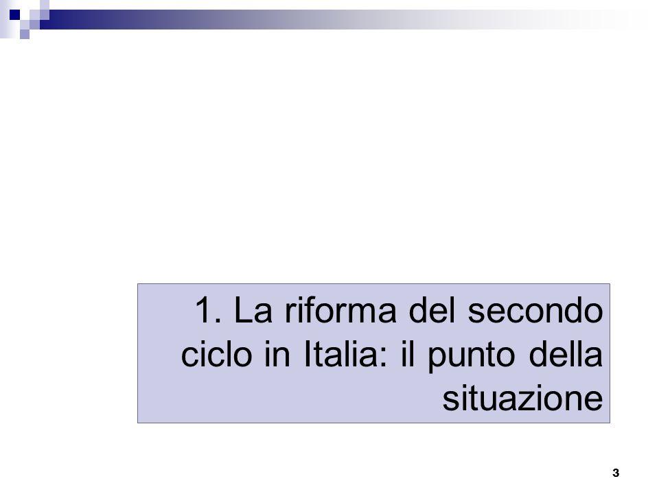 3 1. La riforma del secondo ciclo in Italia: il punto della situazione