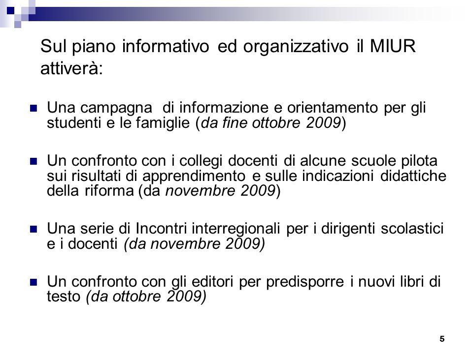 5 Una campagna di informazione e orientamento per gli studenti e le famiglie (da fine ottobre 2009) Un confronto con i collegi docenti di alcune scuol