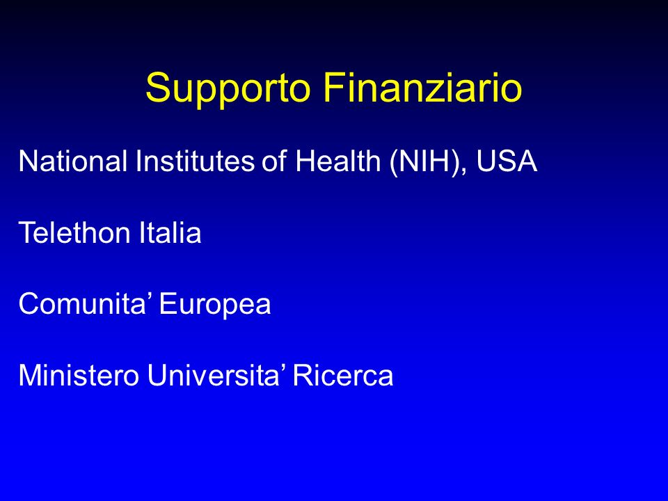Supporto Finanziario National Institutes of Health (NIH), USA Telethon Italia Comunita Europea Ministero Universita Ricerca