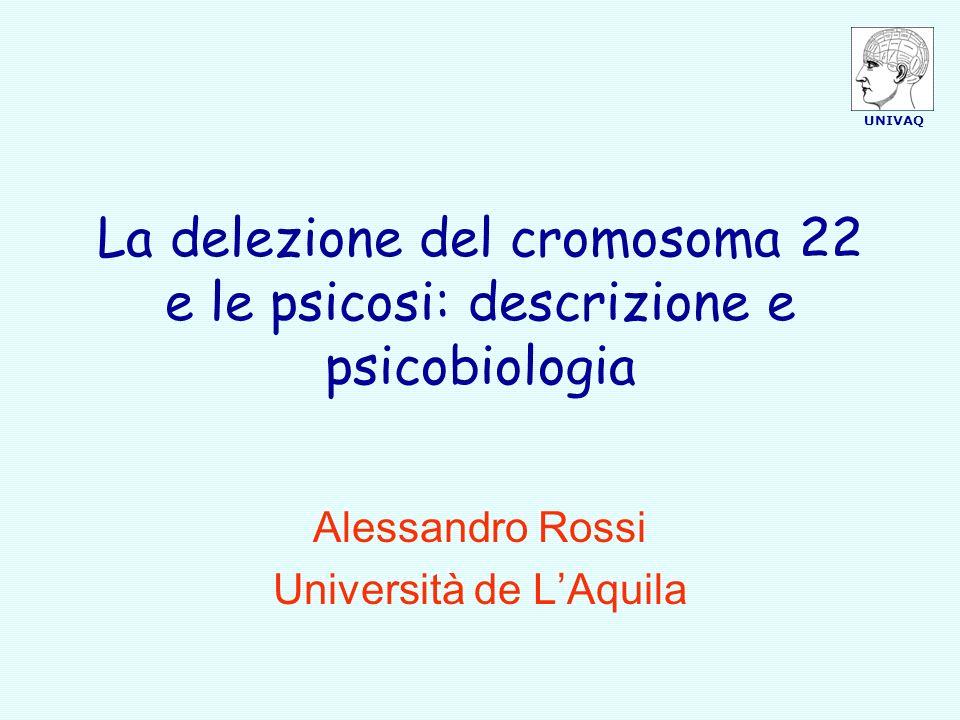 UNIVAQ Sindrome da delezione 22q11 La Sindrome da delezione di 22q11.2 è una malattia causata dalla delezione di un pezzo del cromosoma 22.