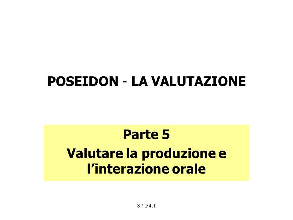 S7-P4.1 POSEIDON - LA VALUTAZIONE Parte 5 Valutare la produzione e linterazione orale
