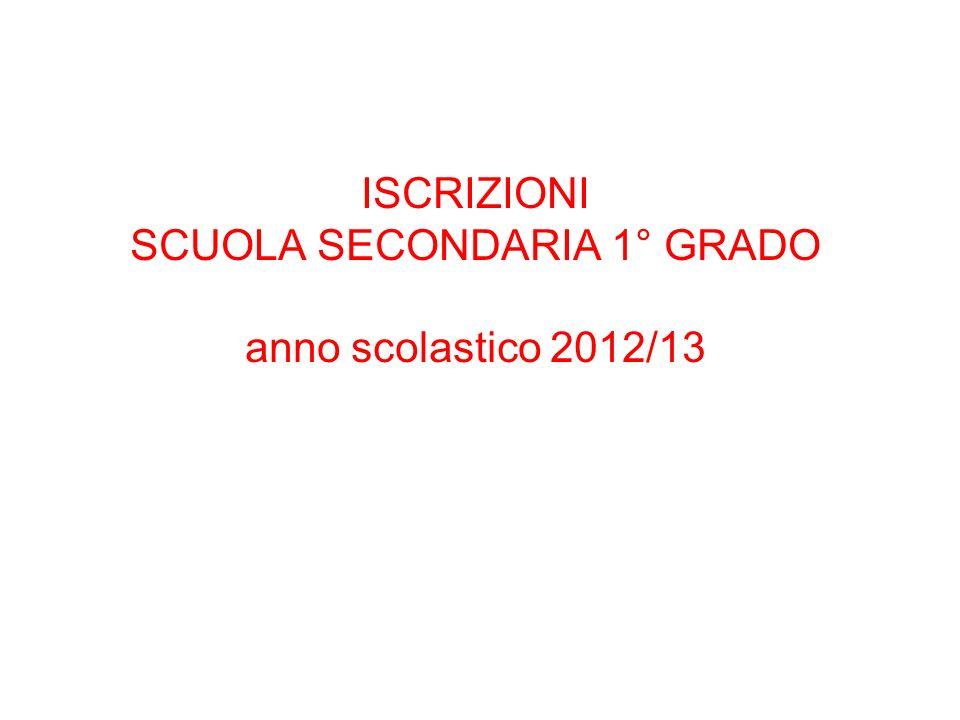 ISCRIZIONI SCUOLA SECONDARIA 1° GRADO anno scolastico 2012/13