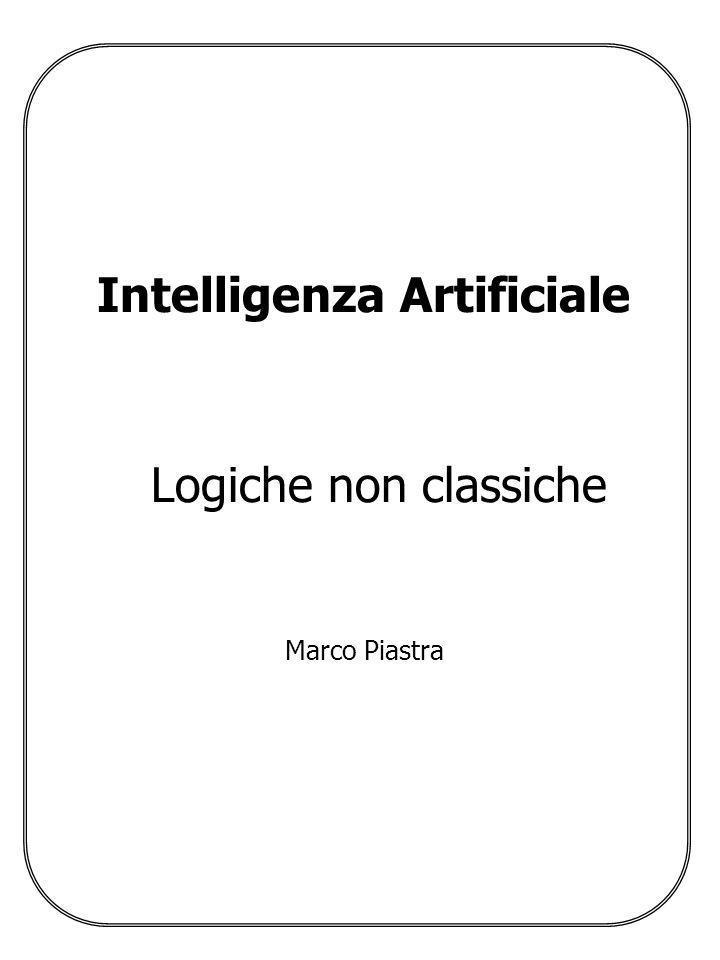Logiche Non Classiche (2) Marco Piastra Argomenti 1.