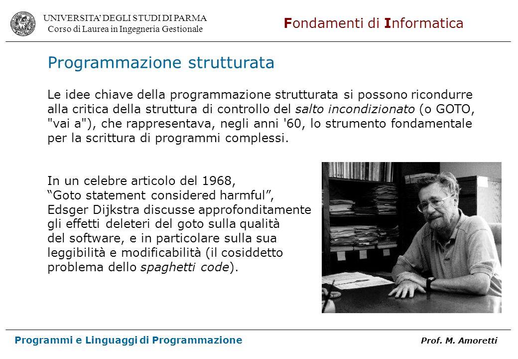 UNIVERSITA DEGLI STUDI DI PARMA Corso di Laurea in Ingegneria Gestionale Fondamenti di Informatica Programmi e Linguaggi di Programmazione Prof. M. Am
