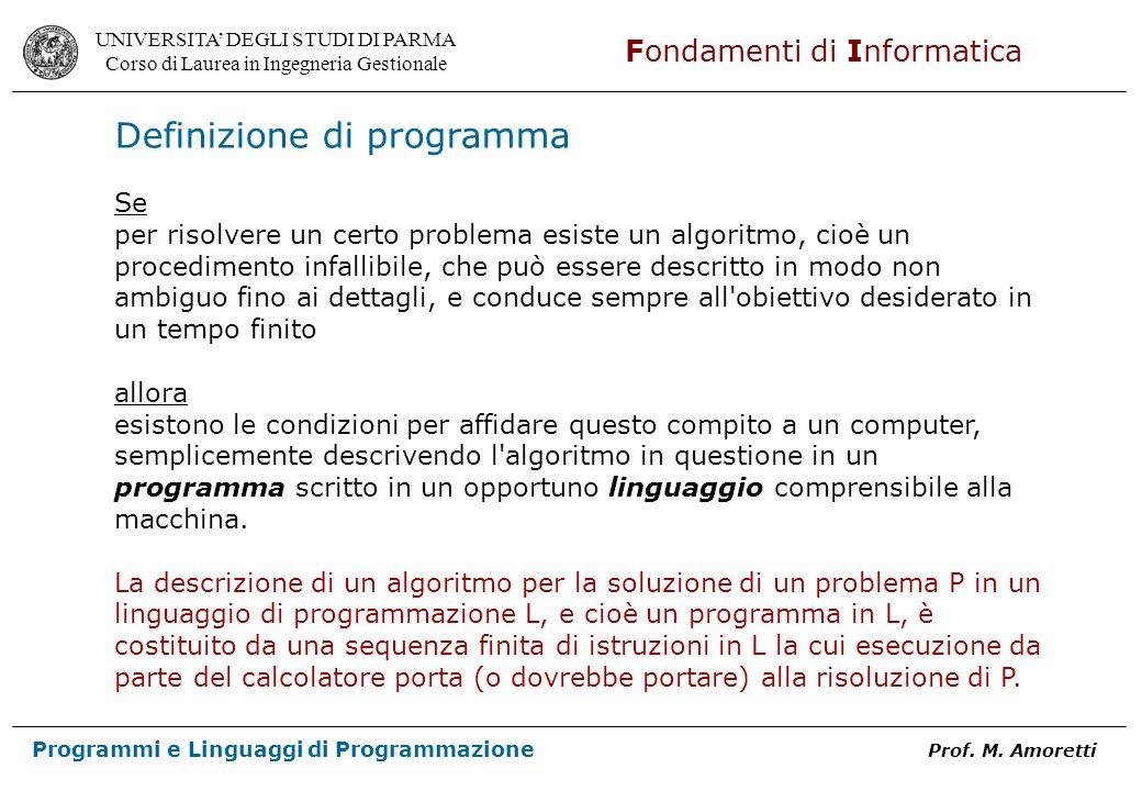 UNIVERSITA DEGLI STUDI DI PARMA Corso di Laurea in Ingegneria Gestionale Fondamenti di Informatica Programmi e Linguaggi di Programmazione Prof.
