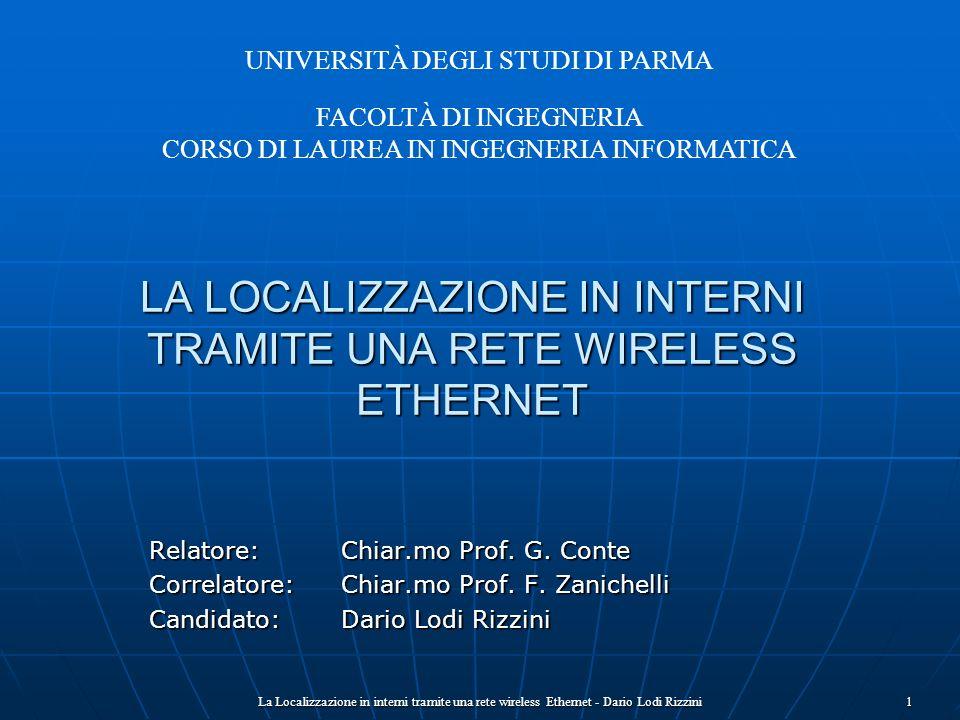 La Localizzazione in interni tramite una rete wireless Ethernet - Dario Lodi Rizzini 1 LA LOCALIZZAZIONE IN INTERNI TRAMITE UNA RETE WIRELESS ETHERNET
