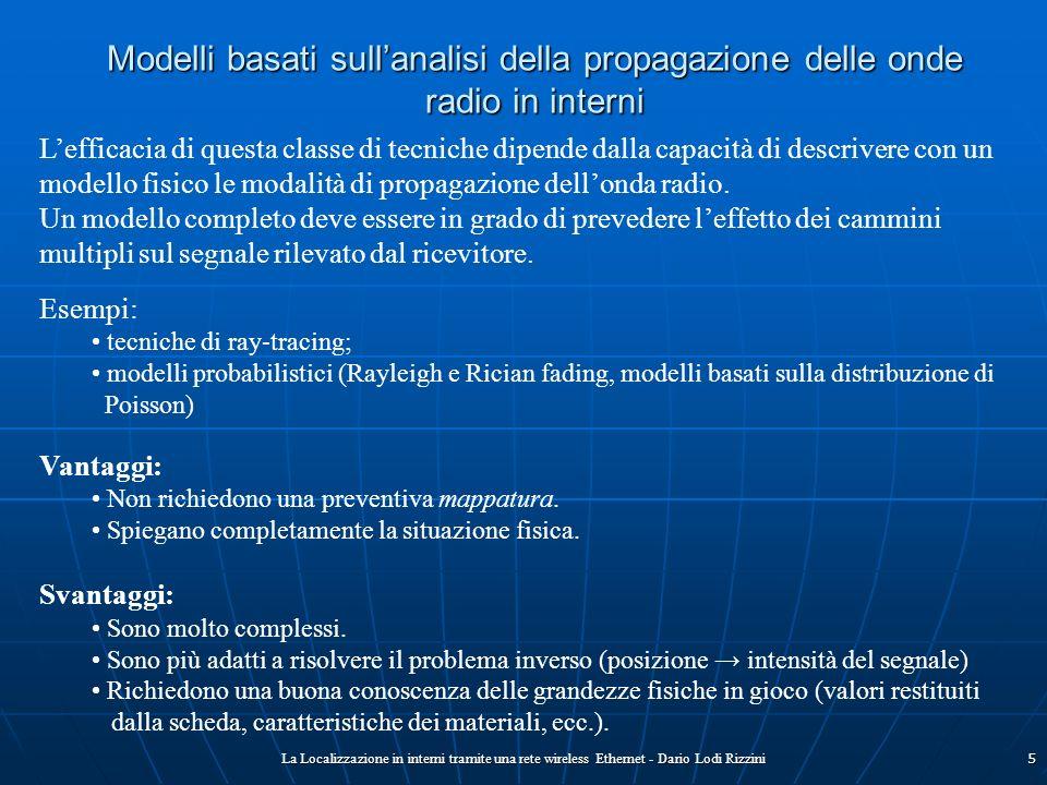 La Localizzazione in interni tramite una rete wireless Ethernet - Dario Lodi Rizzini5 Modelli basati sullanalisi della propagazione delle onde radio i