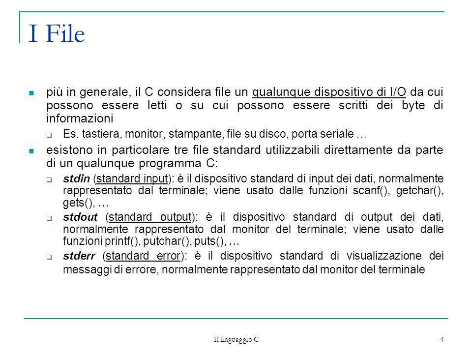 Il linguaggio C 15 Esempio /*aggiunge una riga alla fine di un file di testo, leggendo i caratteri da tastiera*/ #include stdio.h int main(){ char c,nome[100]; FILE* f; printf (Specificare il nome del file:); scanf (%s, nome); getchar(); /* elimina \n dal buffer della tastiera */ if ((f fopen(nome, a)) NULL) printf (Errore apertura file\n); else{ do{ c getchar(); fputc(c, f); }while (c.
