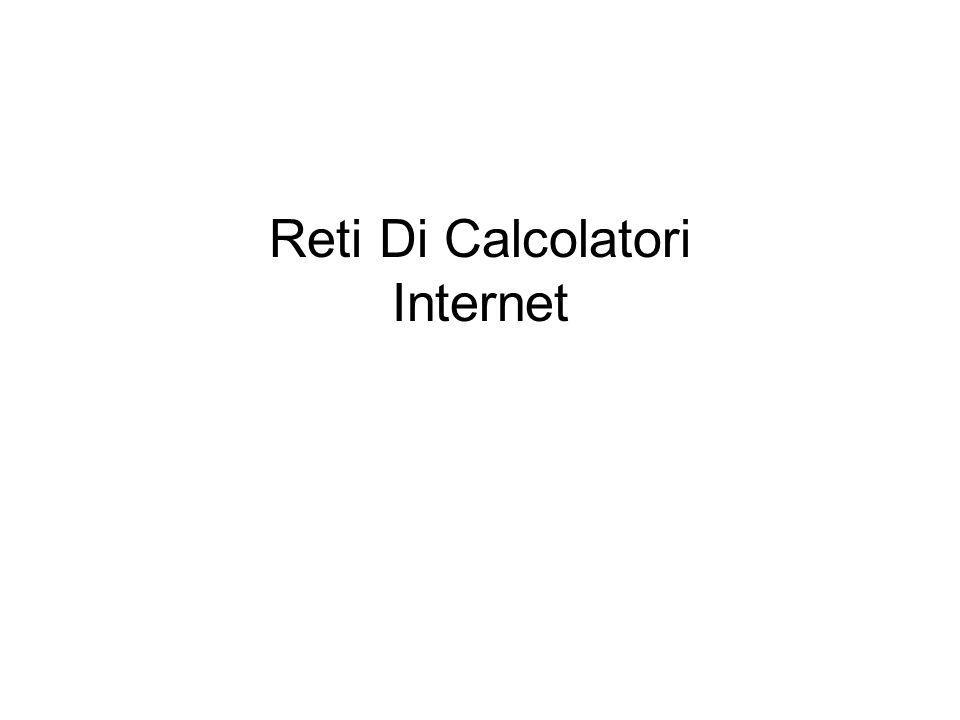 Reti Di Calcolatori Internet