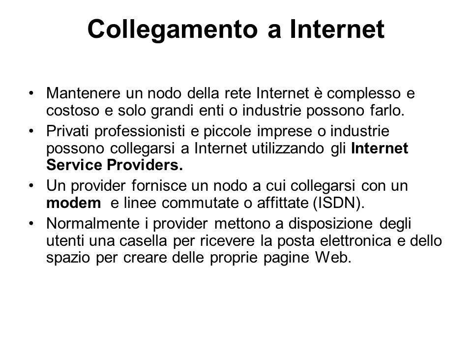 Collegamento a Internet Mantenere un nodo della rete Internet è complesso e costoso e solo grandi enti o industrie possono farlo.