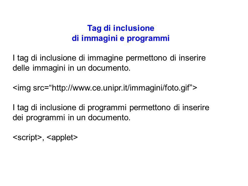 Tag di inclusione di immagini e programmi I tag di inclusione di immagine permettono di inserire delle immagini in un documento.