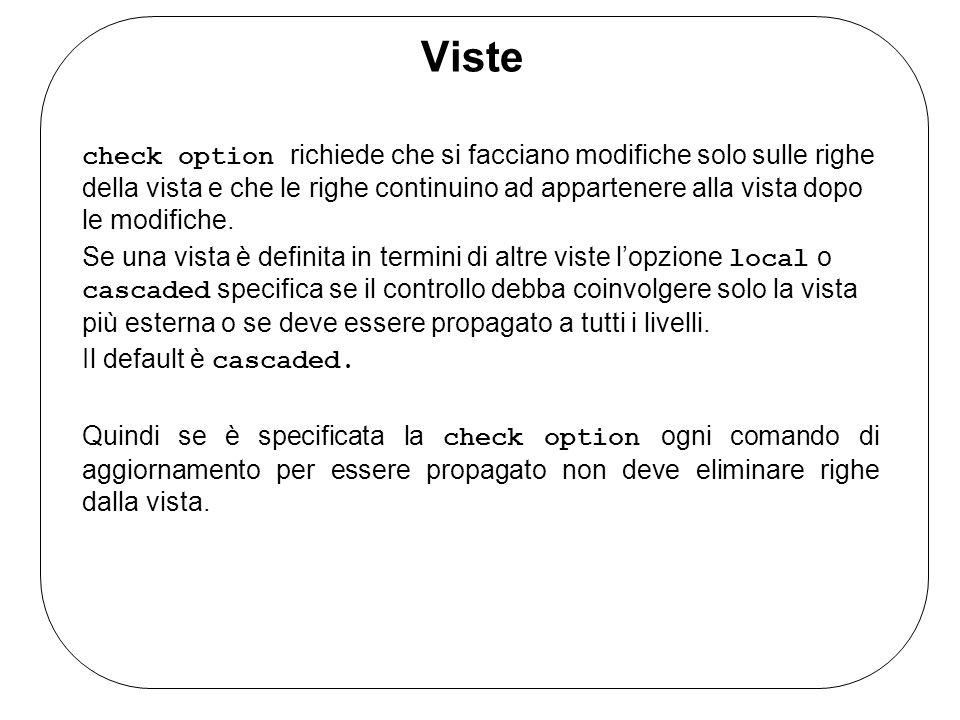 Viste check option richiede che si facciano modifiche solo sulle righe della vista e che le righe continuino ad appartenere alla vista dopo le modifiche.