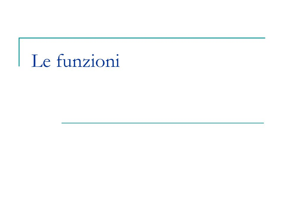 Il linguaggio C 2 Funzioni Con il termine funzione si intende, in generale, un operatore che, applicato a un insieme di operandi, consente di calcolare un risultato, come avviene anche per una funzione matematica f(x).