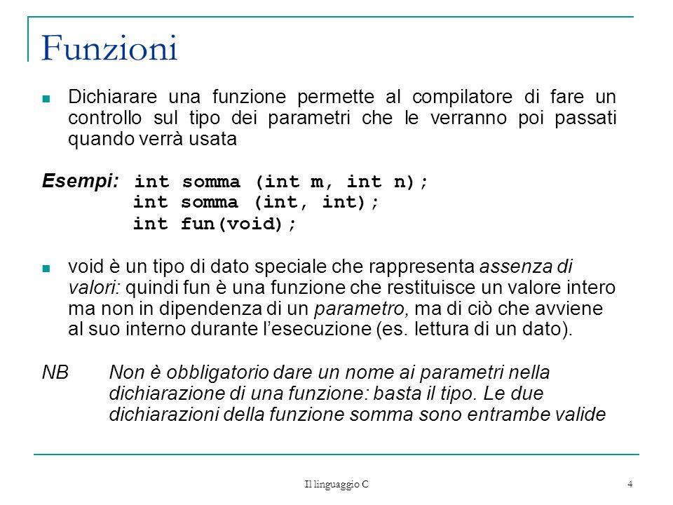 Il linguaggio C 45 Esempio /* legge i caratteri presenti in un file di testo e li invia al monitor*/ #include stdio.h int main(){ char c,nome[100]; FILE* f; printf (Specificare il nome del file:); scanf (%s, nome); if ((f fopen(nome, r)) NULL) printf (Errore apertura file\n); else{ while((c fgetc(f)).