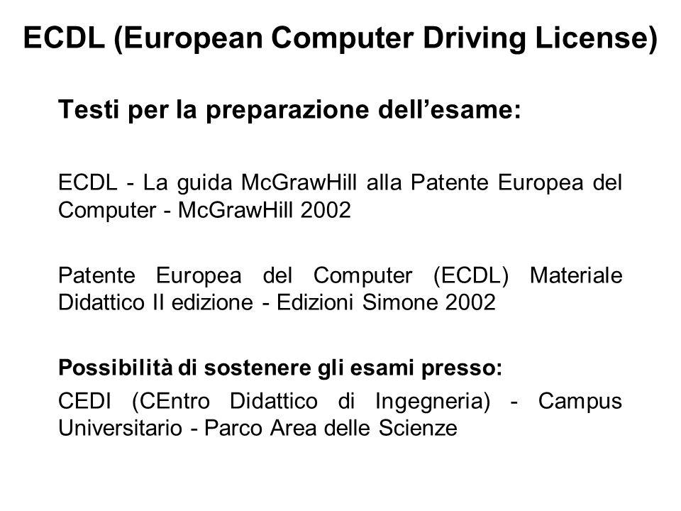 ECDL (European Computer Driving License) Testi per la preparazione dellesame: ECDL - La guida McGrawHill alla Patente Europea del Computer - McGrawHil