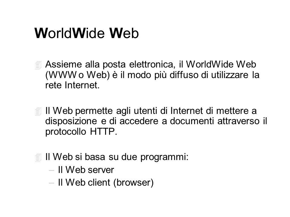 WorldWide Web 4 Assieme alla posta elettronica, il WorldWide Web (WWW o Web) è il modo più diffuso di utilizzare la rete Internet.