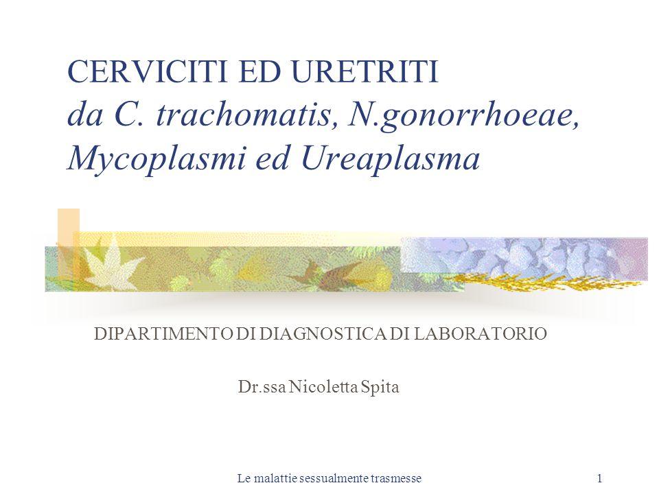 Le malattie sessualmente trasmesse1 CERVICITI ED URETRITI da C.