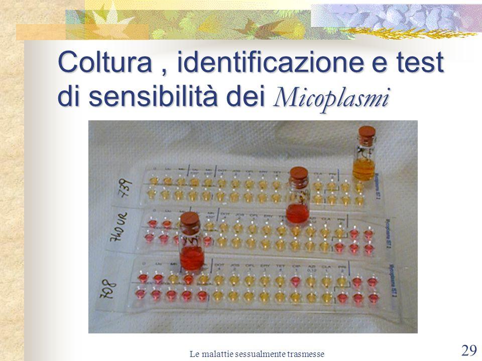 Le malattie sessualmente trasmesse 29 Coltura, identificazione e test di sensibilità dei Micoplasmi