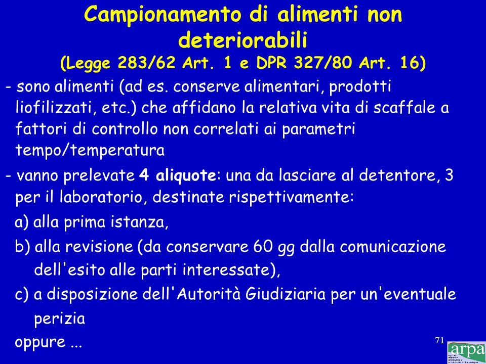 70 (segue) D.lgs 123/93 Art. 2 comma 3 gli accertamenti analitici sono compiuti - dai laboratori delle ASL - dai laboratori dell'ARPA - dai laboratori