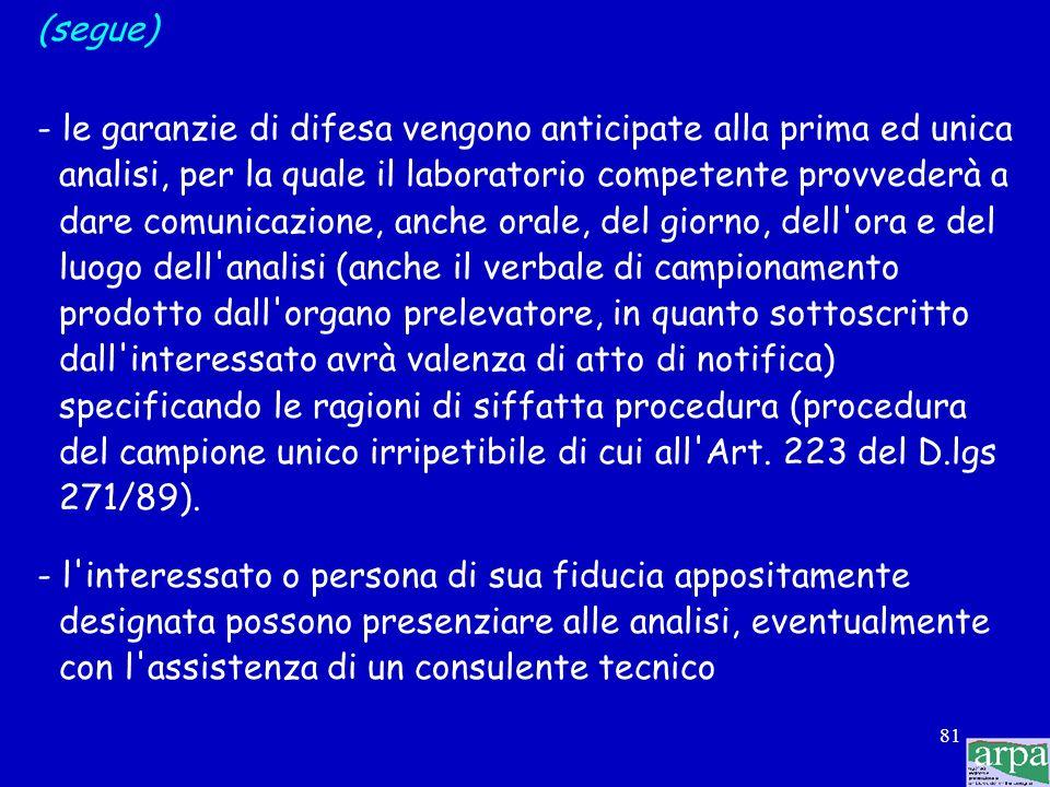 80 Campionamento di alimenti non ripetibili (DM 16/12/1993 Art. 2 comma 4) Nel caso di: - alimenti altamente deteriorabili, ovvero prossimi alla scade