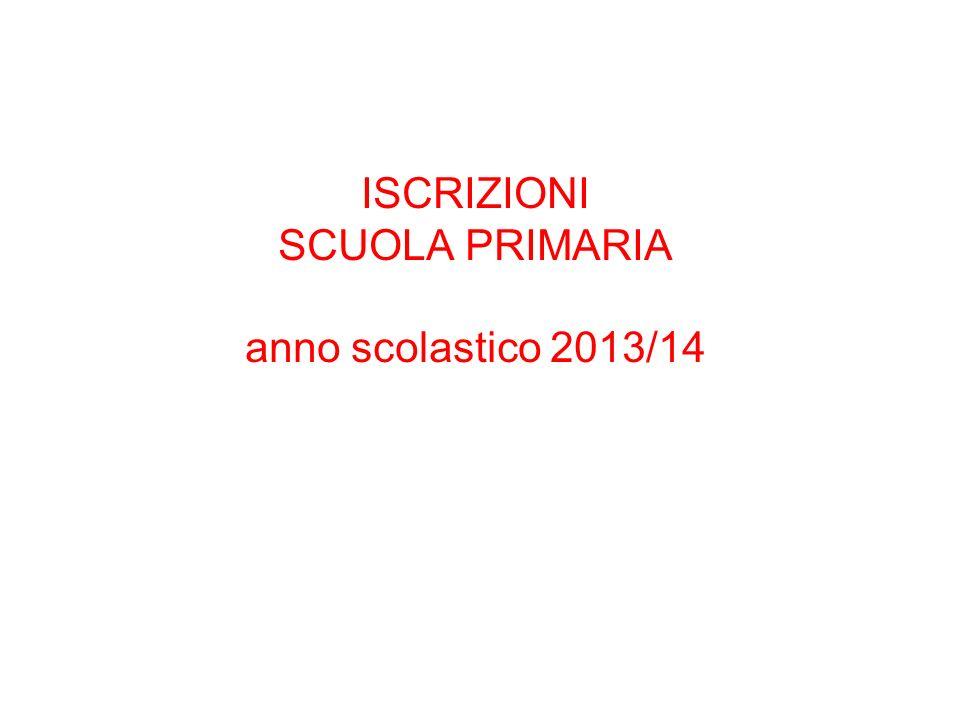 ISCRIZIONI SCUOLA PRIMARIA anno scolastico 2013/14