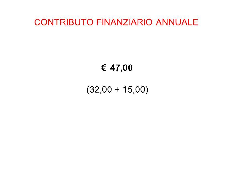 CONTRIBUTO FINANZIARIO ANNUALE 47,00 (32,00 + 15,00)