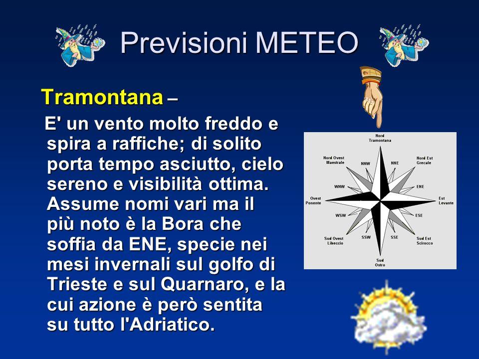 valutando la direzione del vento valutando la direzione del vento dalla direzione e dalla forza del vento, si può prevedere la tendenza allo spostamen