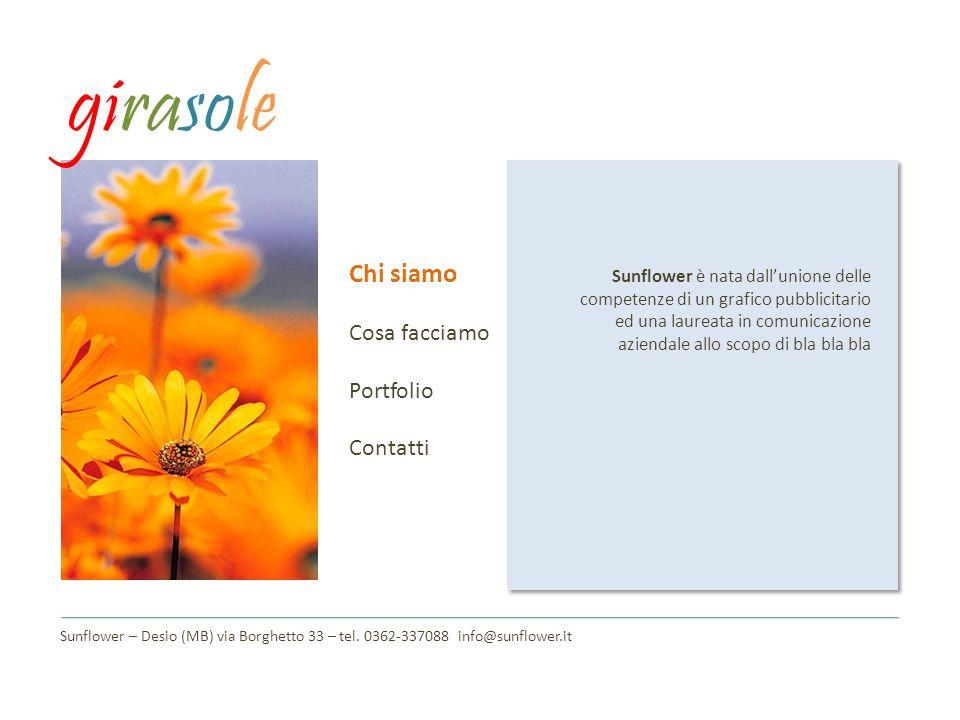 Chi siamo Cosa facciamo Portfolio Contatti Sunflower – Desio (MB) via Borghetto 33 – tel.