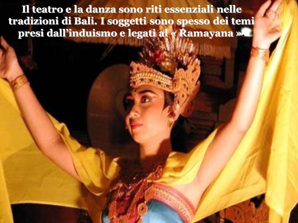 Il teatro e la danza sono riti essenziali nelle tradizioni di Bali.